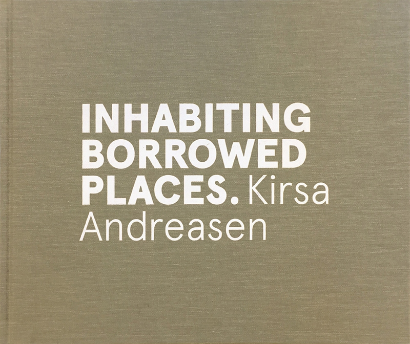 Inhabiting Borrowed Places  - Kirsa Andreasen (Text in Danish + English)